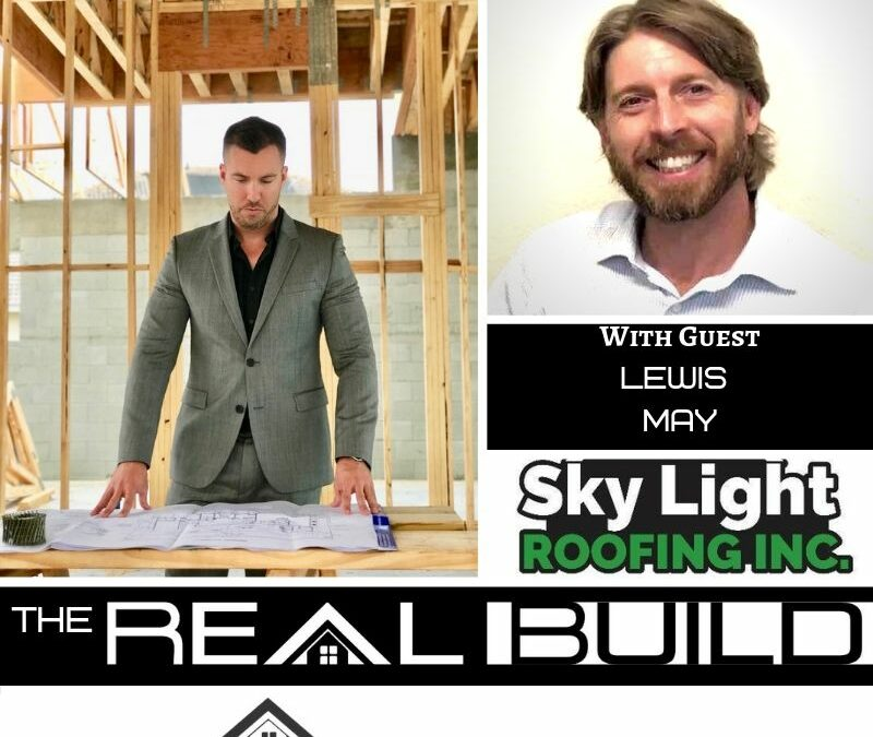 The Real Build Episode 4. Redoing Your Roof? Things You Need To Know with Lewis May Of Sky Light Roofing
