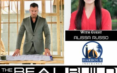 The Real Build Episode 10. Everyone Needs Insurance, But Not Many People Know The Proper Insurance To Get For Their Property. An Interview With Alissa Russo Of Harbour Insurance.