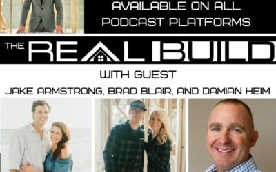 The Real Build Episode 11. Diving Deeper Into All Things Building And Remodeling In The First Ever Panel Discussion With Past Guest Damian Heim, Brad Blair, And Jake Armstrong