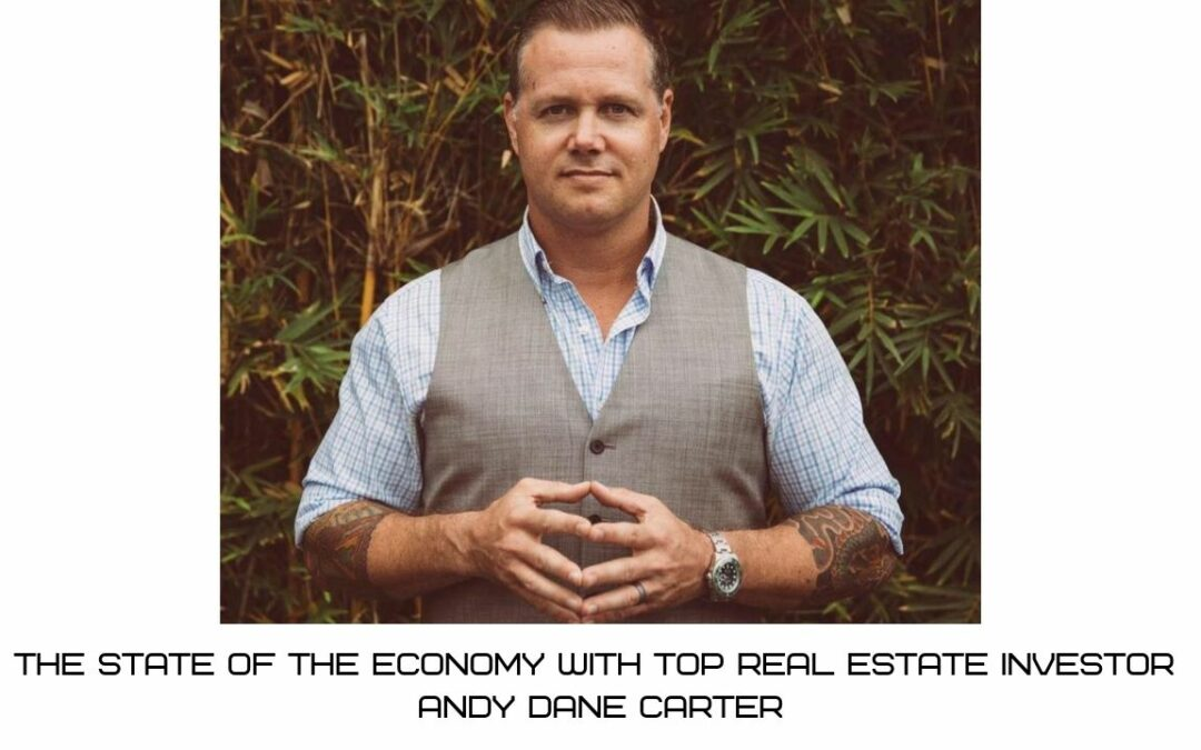 The State of The Economy With Andy Dane Carter