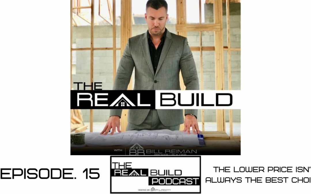 The Real Build Episode 15. The Lower Price Isn't Always The Best Choice.