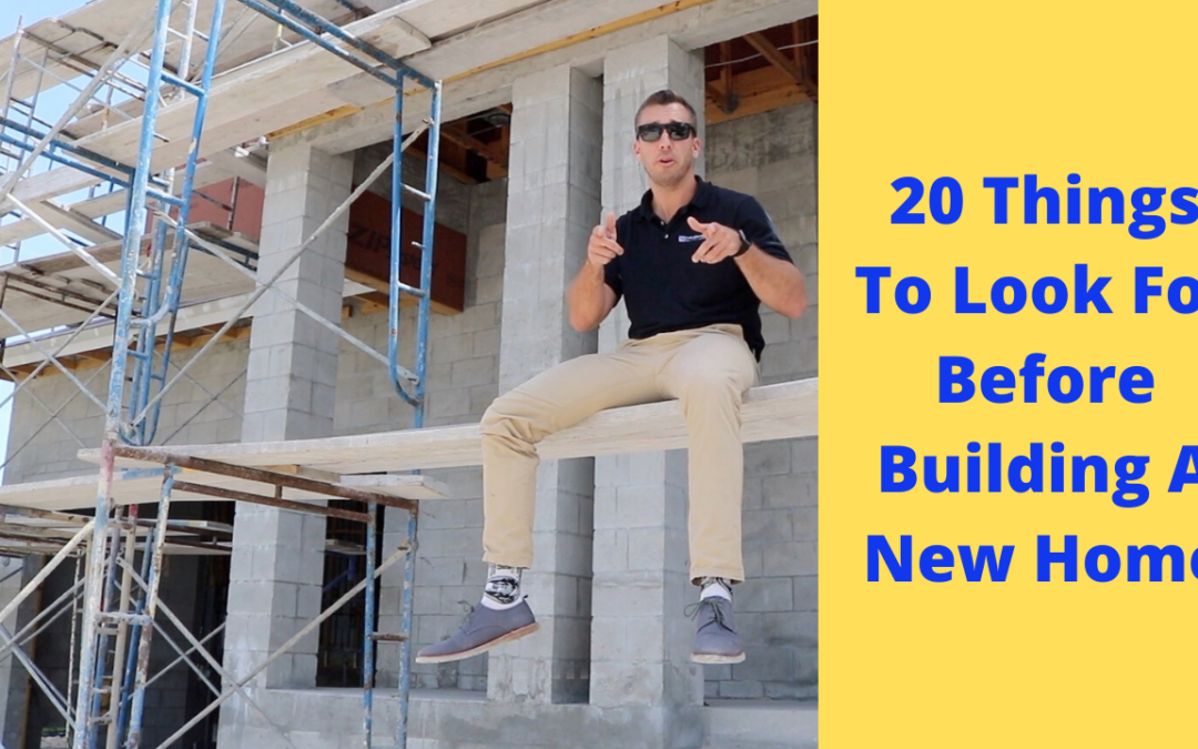 20 Things To Look For Before Building A New Home
