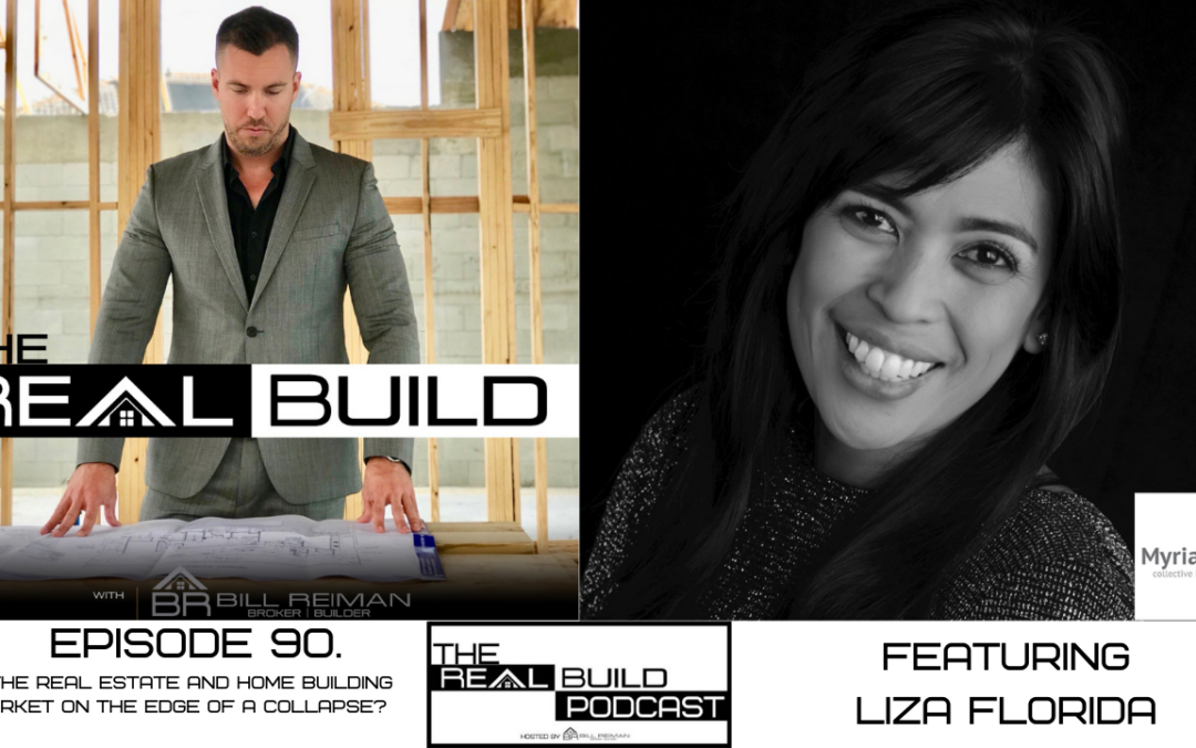 The Real Build  Episode 90. Is The Real Estate And Home Building Market On The Edge Of A Collapse?